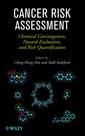 Couverture de l'ouvrage Cancer risk assessment: chemical carcinogenesis, hazard evaluation & risk quantification