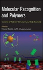 Couverture de l'ouvrage Molecular recognition & polymers: control of polymer structure & self-assembly