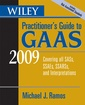 Couverture de l'ouvrage Wiley practitioner's guide to GAAS 2009: covering all ASAs, SSAEs, SSARSs & interpretations