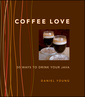 Couverture de l'ouvrage Coffee love : 50 ways to drink your java