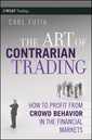 Couverture de l'ouvrage The art of contrarian trading: how to profit from crowd behavior in the financial markets