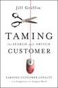 Couverture de l'ouvrage Taming the search and switch customer: earning customer loyalty in a compulsion to compare world