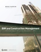 Couverture de l'ouvrage Bim and construction management: proven tools, methods, and workflows