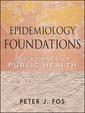 Couverture de l'ouvrage Epidemiology foundations: the science of public health (paperback) (series: public health/epidemiology and biostatistics)