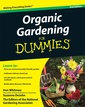 Couverture de l'ouvrage Organic gardening for dummies, 2nd edition