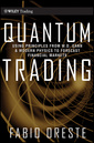 Couverture de l'ouvrage Quantum trading + cd: using principles of modern physics to forecast the financial markets (hardback) (series: wiley trading)