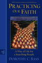 Couverture de l'ouvrage Practicing our faith: a way of life for a searching people (paperback) (series: the practices of faith series)