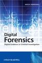 Couverture de l'ouvrage Digital forensics: digital evidence in criminal investigations