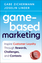 Couverture de l'ouvrage Game-based marketing: inspire customer loyalty through rewards, challenges, and contests (hardback)
