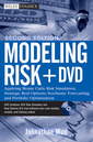 Couverture de l'ouvrage Modeling risk: Applying Monte Carlo simulation, real options analysis, forecasting and optimization techniques with DVD