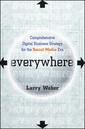 Couverture de l'ouvrage Everywhere: comprehensive digital business strategy for the social media era (hardback)