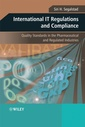 Couverture de l'ouvrage International IT regulations & compliance: quality standards in the pharmaceutical & regulated industries