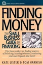 Couverture de l'ouvrage Finding money / the small business guide to financing (paper) ppr