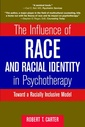Couverture de l'ouvrage The influence of race and racial identity in psychotherapy toward a racially inclusive model