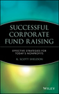 Couverture de l'ouvrage Successfull corporate fund raising: effective strategies for today's nonprofits
