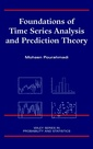Couverture de l'ouvrage Foundations of time series analysis and prediction theory