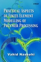 Couverture de l'ouvrage Practical aspects of finite element modelling of polymer processing