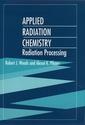 Couverture de l'ouvrage Applied radiation chemistry : radiation processing