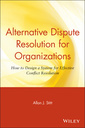 Couverture de l'ouvrage Alternative dispute resolution for organizations: how to design a system for effective conflict resolution (paperback)