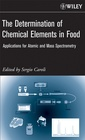 Couverture de l'ouvrage The determination of chemical elements in food : applications for atomic and mass spectrometry