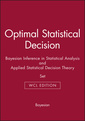 Couverture de l'ouvrage Optimal statistical decision, wcl edition, bayesian inference in statistical analysis, and applied statistical decision theory set