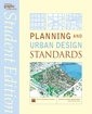 Couverture de l'ouvrage Planning and urban design standards, student ed )