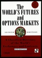 Couverture de l'ouvrage The world's futures and options markets a classified directory of the world's exchanges and contracts 2nd Ed.1999