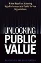 Couverture de l'ouvrage Unlocking public value : a new model for achieving high performance in public service organizations