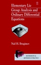 Couverture de l'ouvrage Elementary lie group analysis & ordinary differential equations
