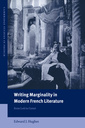 Couverture de l'ouvrage Writing marginality in modern french literature: from loti to genet