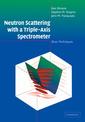 Couverture de l'ouvrage Neutron scattering with a triple-axis spectrometer : basic techniques
