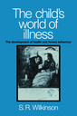 Couverture de l'ouvrage The child's world of illness: the development of health and illness behaviour