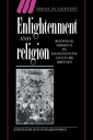Couverture de l'ouvrage Enlightenment and religion rational dissent in eighteenth-century britain