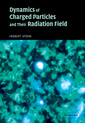 Couverture de l'ouvrage Dynamics of charged particles and their radiation field