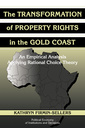 Couverture de l'ouvrage The transformation of property rights in the gold coast: an empirical study applying rational choice theory