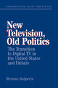 Couverture de l'ouvrage New television, old politics: the transition to digital tv in the united states and britain