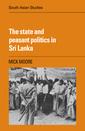 Couverture de l'ouvrage The state and peasant politics in sri lanka