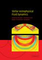 Couverture de l'ouvrage Stellar astrophysical fluid dynamics