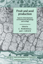 Couverture de l'ouvrage Fruit and seed production: aspects of development, environmental physiology & ecology (Society for experimental biology seminar series, N° 47)