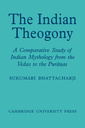Couverture de l'ouvrage The indian theogony: a comparative study of indian mythology from the vedas to the puranas