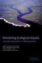 Couverture de l'ouvrage Monitoring ecological impacts concepts and practice in flowing waters