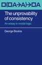 Couverture de l'ouvrage The unprovability of consistency