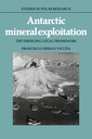 Couverture de l'ouvrage Antarctic mineral exploitation: the emerging legal framework (Studies in polar research)
