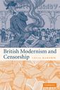 Couverture de l'ouvrage British modernism and censorship