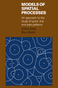 Couverture de l'ouvrage Models of spatial processes: an approach to the study of point, line and area patterns