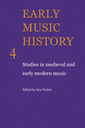 Couverture de l'ouvrage Early music history: studies in medieval and early modern music, volume 4