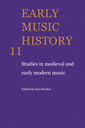 Couverture de l'ouvrage Early music history: studies in medieval and early modern music, volume 11