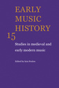 Couverture de l'ouvrage Early music history: studies in medieval and early modern music, volume 15