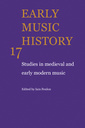 Couverture de l'ouvrage Early music history: studies in medieval and early modern music, volume 17