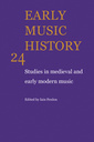 Couverture de l'ouvrage Early music history: studies in medieval and early modern music, volume 24